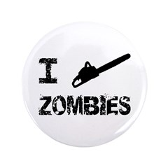 """I Chainsaw Zombies 3.5"""" Button (100 pack)"""