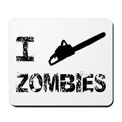 I Chainsaw Zombies Mousepad