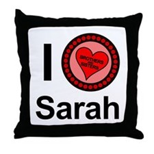 I Love Sarah Brothers & Sisters Throw Pillow
