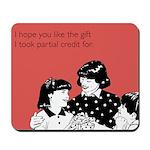 Partial Credit Gift Mousepad