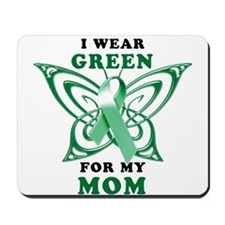 I Wear Green for my Mom Mousepad