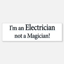 I'm an Electrician not a Magi Bumper Bumper Sticker
