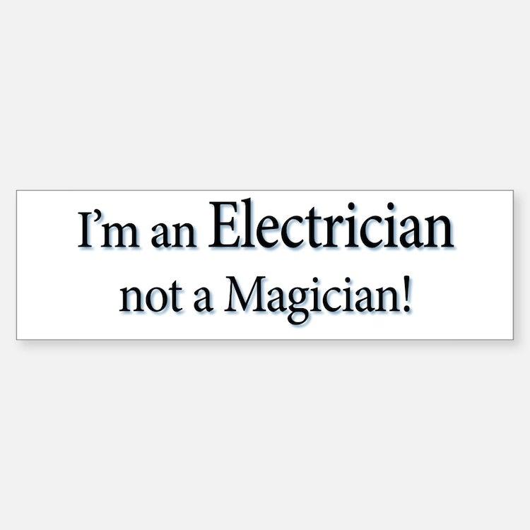 I'm an Electrician not a Magi Bumper Bumper Sticker