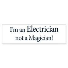 I'm an Electrician not a Magi Bumper Sticker