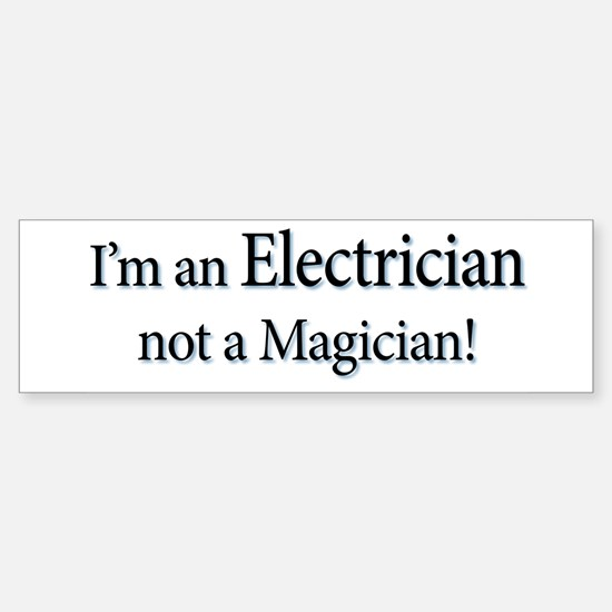 I'm an Electrician not a Magi Sticker (Bumper)
