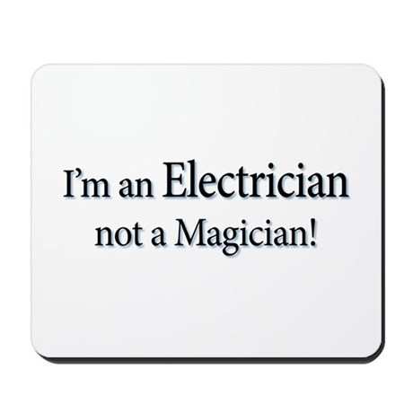 I'm an Electrician not a Magi Mousepad