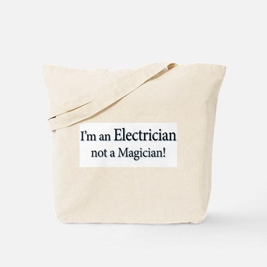 I'm an Electrician not a Magi Tote Bag