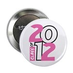 "BIG Class of 2012 2.25"" Button"