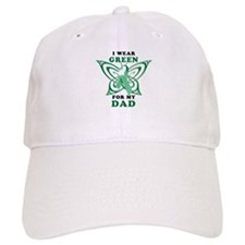 I Wear Green for my Dad Baseball Cap