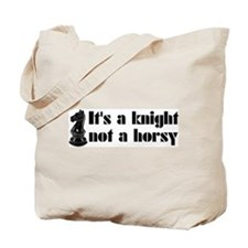 Knight Not A Horsy Chess Tote Bag