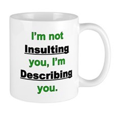 Not Insulting you Mug