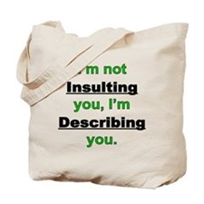 Not Insulting you Tote Bag