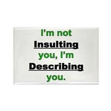 Not Insulting you Rectangle Magnet
