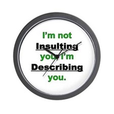 Not Insulting you Wall Clock
