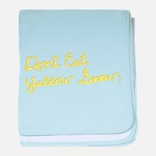 Don't Eat Yellow Snow baby blanket