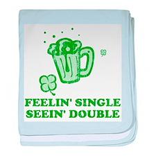 Feelin' Single Seein' Double baby blanket