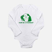 Could be a crackhead? Long Sleeve Infant Bodysuit