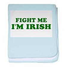 Fight Me I'm Irish baby blanket