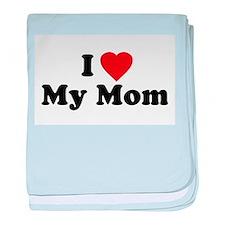 I Love [heart] My Mom baby blanket