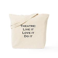 Theatre: Live it, Tote Bag