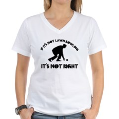 If it's not lawn bowling it's not right Shirt