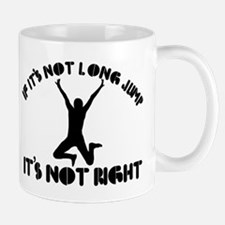 If it's not long jump it's not right Mug