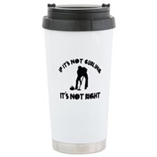 If it's not curling it's not right Travel Mug
