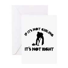 If it's not curling it's not right Greeting Card