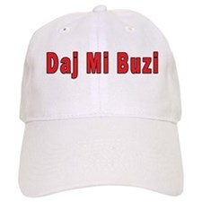 Daj Mi Buzi - Give me a Kiss Baseball Cap