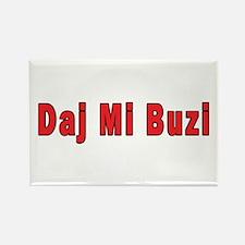 Daj Mi Buzi - Give me a Kiss Rectangle Magnet