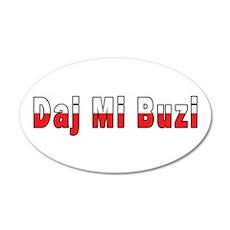 Daj Mi Buzi - Give me a Kiss 22x14 Oval Wall Peel