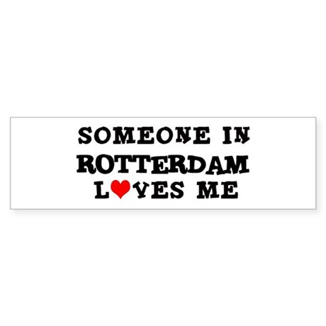 Someone in Rotterdam Bumper Sticker
