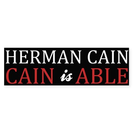Herman Cain 2012 is ABLE Sticker (Bumper)