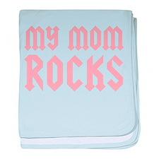 My Mom Rocks Pink baby blanket