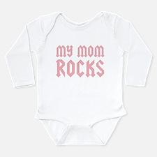 My Mom Rocks Pink Long Sleeve Infant Bodysuit