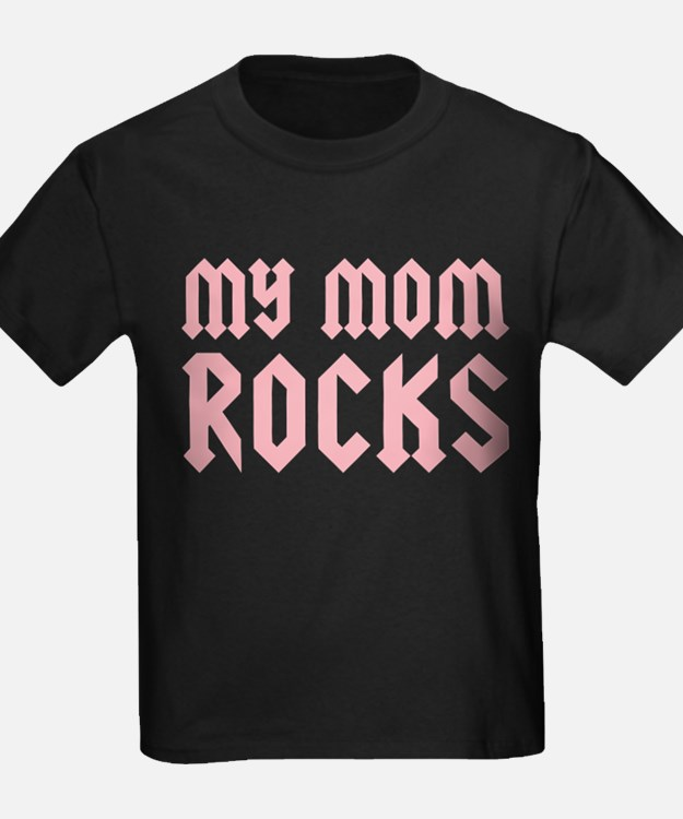 My Mom Rocks Pink T