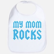 My Mom Rocks Blue Bib
