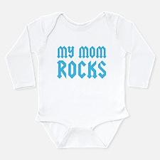 My Mom Rocks Blue Long Sleeve Infant Bodysuit
