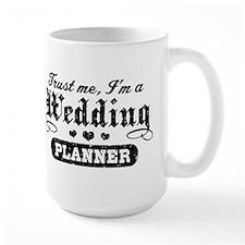 Trust Me I'm A Wedding Planner Mug
