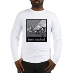 Turn Undead Long Sleeve T-Shirt