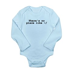 There's no place like ~/ Long Sleeve Infant Bodysu