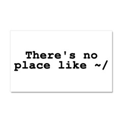 There's no place like ~/ Car Magnet 20 x 12