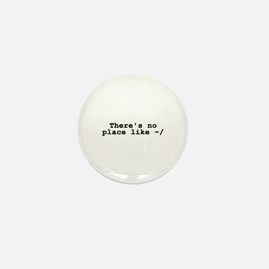 There's no place like ~/ Mini Button