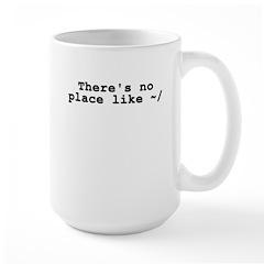 There's no place like ~/ Mug