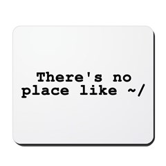 There's no place like ~/ Mousepad
