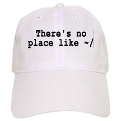 There's no place like ~/ Baseball Cap