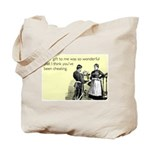 Think You've Been Cheating Tote Bag