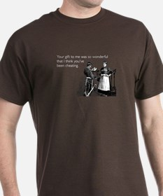 Think You've Been Cheating T-Shirt