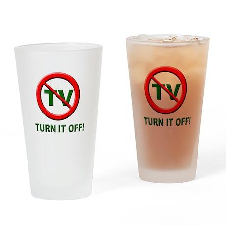 TV - Turn it OFF! Drinking Glass