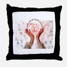 Jmcks Your Life In There Hand Throw Pillow